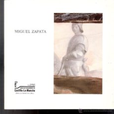 Arte: MIGUEL ZAPATA. MAYO - JULIO 2006. EXPOSICIÓN ITINERANTE.JUNTA COMUNIDADES CASTILLA - LA MANCHA.. Lote 44898717