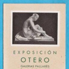 Arte: CATALOGO / INVITACION - EXPOSICION ESCULTURAS DE OTERO - GALERIAS PALLARES / BCN - AÑO 1942. Lote 44909943
