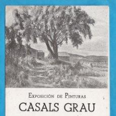 Arte: CATALOGO / INVITACION - EXPOSICION PINTURAS DE CASALS GRAU - GALERIAS PALLARES / BCN - AÑO 1945. Lote 44910019