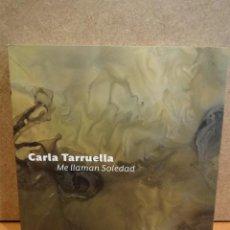 Arte: FUNDACIÓ VILA CASAS - 2013. CARLA TARRUELLA. ME LLAMAN SOLEDAD. A ESTRENAR.. Lote 45003762