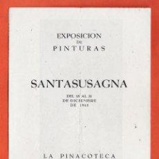 Arte: CATALOGO / INVITACION - EXPOSICION PINTURAS - SANTASUSAGNA - SALA LA PINACOTECA / BCN - AÑO 1943. Lote 45005738