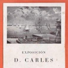 Arte: CATALOGO / INVITACION - EXPOSICION PINTURAS - D. CARLES - SALA LA PINACOTECA / BCN - AÑO 1946. Lote 45005752