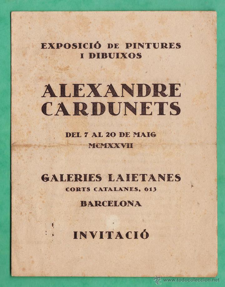 CATALOGO / INVITACION - EXPOSICIO PINTURES - ALEXANDRE CARDUNETS - GALERIES LAIETANES /BCN -AÑO 1927 (Arte - Catálogos)