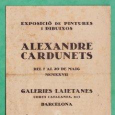 Arte: CATALOGO / INVITACION - EXPOSICIO PINTURES - ALEXANDRE CARDUNETS - GALERIES LAIETANES /BCN -AÑO 1927. Lote 45005763