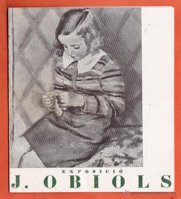 CATALOGO / INVITACION - EXPOSICIO PINTURES - J. OBIOLS - SALA PARES / BCN - AÑOS 30 (Arte - Catálogos)