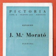 Arte: CATALOGO / INVITACION - EXPOSICION PINTURAS - J. Mª MORATO - SALA PICTORIA / BCN -AÑO 1948. Lote 45005941