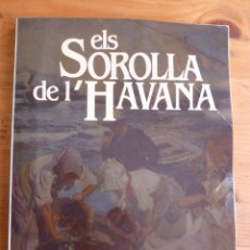 Arte: ELS SOROLLA DE L´HAVANA. COLEC.MUSEO BELLAS ARTES DE CUBA. VALENCIA 1985. Lote 45013583