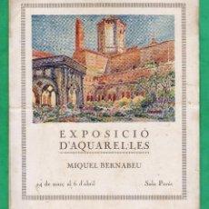 Arte: CATALOGO / INVITACION - EXPOSICIO AQUAREL-LES - MIQUEL BERNABEU - SALA PARES / BCN - AÑOS 30. Lote 45016358