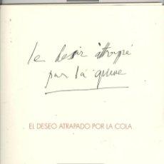 Arte: PICASSO. EL DESEO ATRAPADO POR LA COLA. EDICIÓN 2008. Lote 45037740