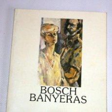 Arte: LIBRO COL-LECCIO LOOK DEL PINTOR BOSCH BANYERAS. Lote 45116758