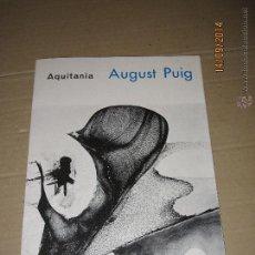 Arte: ANTIGUO CATALOGO OBRAS DE AUGUST PUIG EN LA GALERIA AQUITANIA DEL AÑO 1970. Lote 45260614