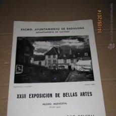 Arte: ANTIGUO CATALOGO XXIII EXPOSICIÓN DE BELLAS ARTES - EXCMO. AYUNTAMIENTO DE BADALONA - AÑO 1964. Lote 45260811