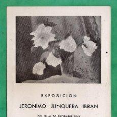 Arte: CATALOGO / INVITACION - EXPOSICIO JERONIMO JUNQUERA IBRAN - SALONES MACARRON / MADRID - AÑO 1944. Lote 45287630