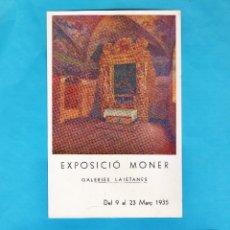 Arte: CATALOGO / INVITACION / POSTAL - EXPOSICIO PINTURES DE MONER - GALERIES LAIETANES / BCN - AÑO 1935. Lote 45342353