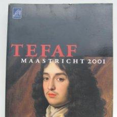 Arte: CATALOGO DE 2001 MAASTRICHT DE LA FERIA DE LAS BELLAS ARTES EUROPEAS TEFAF LEER DESCRIPCION. Lote 45447326