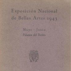 Arte: EXPOSICION NACIONAL DE BELLAS ARTES. AÑO 1943. CATALOGO OFICIAL.. Lote 45673383