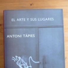 Arte: TAPIES. EL ARTE Y SUS LUGARES. SIRUELA. 1999 440 PAG. Lote 45853053