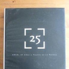 Arte: ARCO. 25 AÑOS A TRAVES DE LA PRENSA. ARCO 2006 230 PAG. Lote 45853276