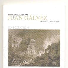 Arte: HOMENAJE AL PINTOR JUAN GÁLVEZ (1773-1846). OBRAS DE LOS ARTISTAS DE MORA (TOLEDO). ENVÍO: 2,50 € *.. Lote 45980941