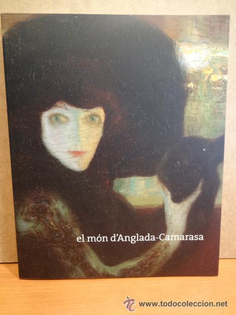 EL MÓN D'ANGLADA - CAMARASA. FUND / LA CAIXA - 2006. LIBRO PRECINTADO. (Arte - Catálogos)