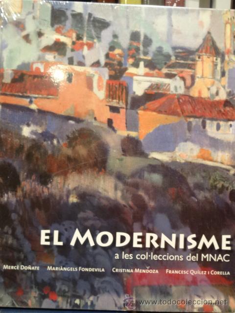 EL MODERNISME A LES COL-LECCIONS DEL MNAC. VV.AA. ED / MNAC - 2010. PRECINTADO. (Arte - Catálogos)