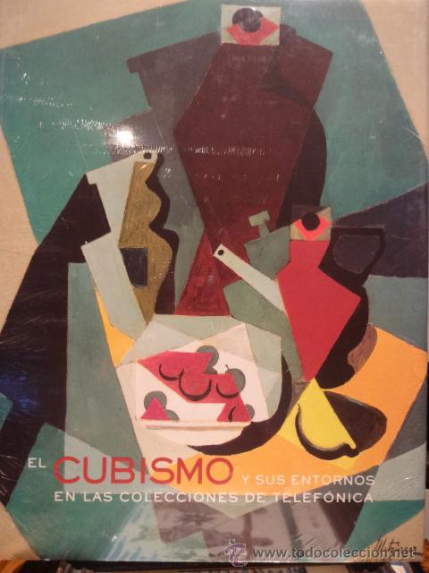 EL CUBISMO Y SUS ENTORNOS EN LAS COLECCIONES DE TELEFÓNICA. ED. FUND. TELEFÓNICA - 2005. PRECINTADO. (Arte - Catálogos)