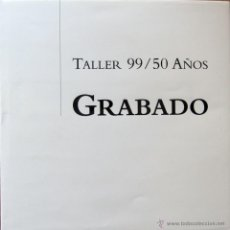 Arte: TALLER 99 / 50 AÑOS - GRABADO. Lote 47644661