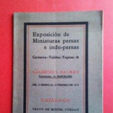 Arte: GALERIAS DALMAU - EXPOSICIÓN DE MINIATURAS PERSAS - 1913. Lote 47827985