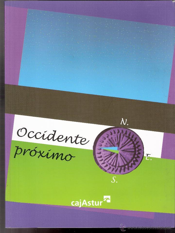 OCCIDENTE PRÓXIMO. CENTROS CULTURALES CAJASTUR. ITINERANTE. 2001. (Arte - Catálogos)