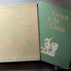 Arte: GOYA Y LA CAZA - EJEMPLAR NUMERADO 507 DE 2.973. Lote 48006194