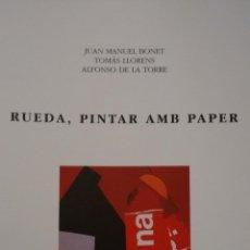 Arte: RUEDA, PINTAR AMB PAPER. CENTRE CULTURAL D´ALCOI.. Lote 48163647