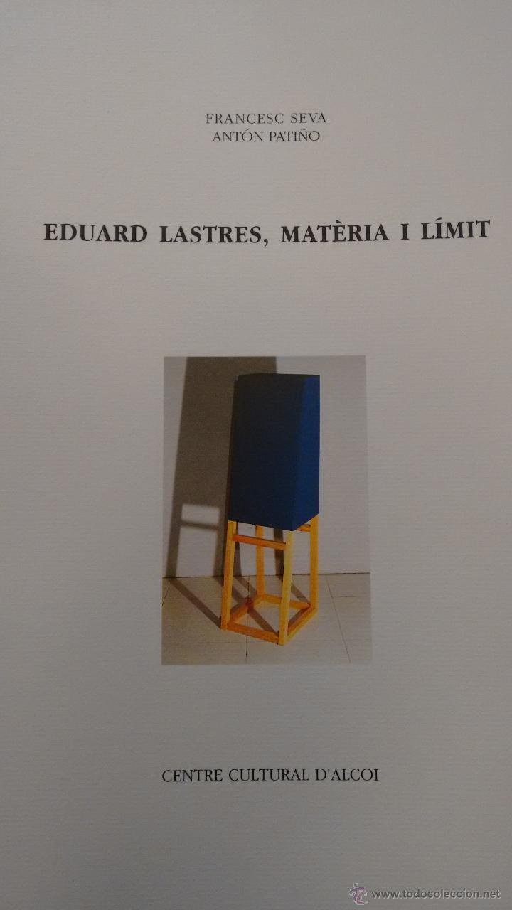 EDUARD LASTRES, MÀTERIA I LÍMIT. CENTRE CULTURAL D´ALCOI (Arte - Catálogos)