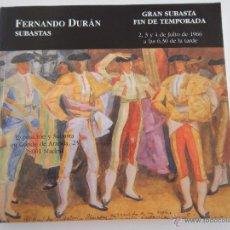 Arte: FERNANDO DURÁN, SUBASTAS. GRAN SUBASTA FIN DE TEMPORADA 2, 3 Y 4 DE JULIO DE 1966?. Lote 48270510