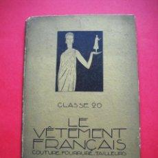 Arte: LE VÊTEMENT FRANÇAIS - PARIS 1925 - EXPOSITION DES ARTS DECORATIFS. Lote 48347923