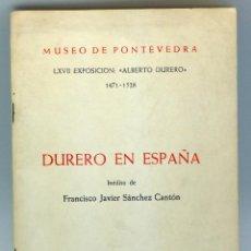 Arte: EXPOSICIÓN ALBERTO DURERO EN ESPAÑA SANCHEZ CANTÓN MUSEO DIPUTACIÓN PROVINCIAL PONTEVEDRA 1972. Lote 48553495