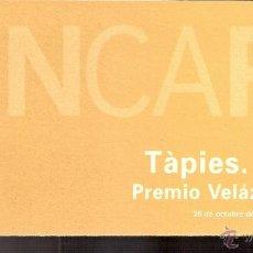 Arte: TAPIES. TIERRAS.OCTUBRE 2004.MUSEO NACIONAL CENTRO DE ARTE REINA SOFIA (MNCARS).TRÍPTICO.21X10 CMTRS. Lote 48751947