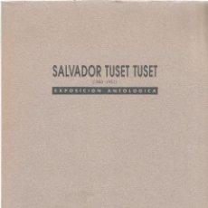 Arte: SALVADOR TUSET TUSET (1883-1951) EXPOSICION ANTOLOGICA. Lote 48901454