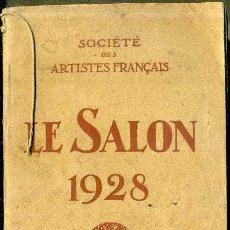 Arte: LE SALON 1928 -EN FRANCÉS, MUY ILUSTRADO. Lote 48954453