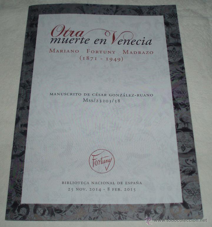 OTRA MUERTE EN VENECIA MARIANO FORTUNY MADRAZO MANUSCRITO DE CESAR GONZALEZ RUANO (Arte - Catálogos)