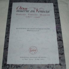 Arte: OTRA MUERTE EN VENECIA MARIANO FORTUNY MADRAZO MANUSCRITO DE CESAR GONZALEZ RUANO. Lote 49165196