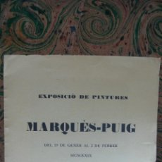 Arte: EXPOSICIÓ DE PINTURES MARQUÉS-PUIG. BARCELONA, 1929. SALA BUSQUETS.. Lote 49175667