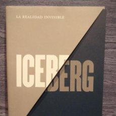Arte: ICEBERG. LA REALIDAD INVISIBLE. FUNDACIÓN FRANCISCO GODIA - 2013. COMO NUEVO.. Lote 49254503
