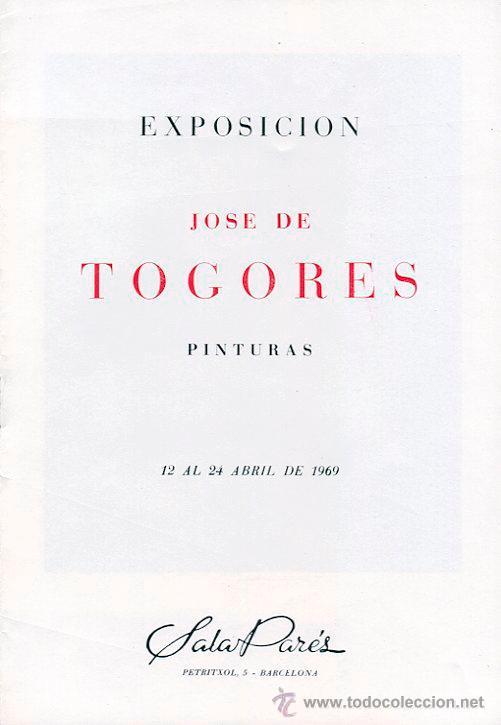 TOGORES. PINTURAS. SALA PARÉS. BARCELONA 1969 (Arte - Catálogos)