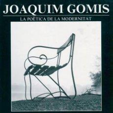 Arte: JOAQUIM GOMIS. LA POÈTICA DE LA MODERNITAT.1986. Lote 49353470