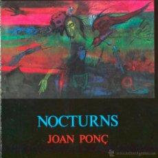 Arte: JOAN PONÇ. NOCTURNS. GALERIA JOAN PRATS . BARCELONA 1983. Lote 49391416