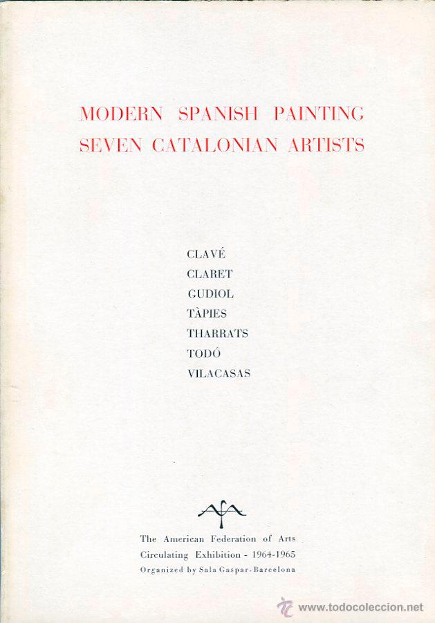 MODER SPANISH PAINTING. SEVEN CATALONIAN ARTISTS. THE AMERICAN FEDERATION OF ARTS. 1964-65 (Arte - Catálogos)