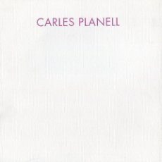 Arte: CARLES PLANELL. CATÁLOGO EXPOSICIÓN PABELLON MIXTOS DE CIDADELA. PAMPLONA. 1993. Lote 49653938