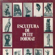 Arte: ESCULTURA DE PETIT FORMAT. GALERIA ARTUR RAMON. BARCELONA. Lote 49716291