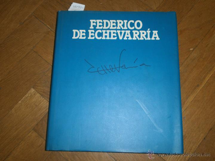 FEDERICO DE ECHEVARRÍA- EXPOSICIÓN ANTOLÓGICA SEPT. 1991 [FIRMADO Y DEDICADO] (Arte - Catálogos)