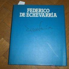 Arte: FEDERICO DE ECHEVARRÍA- EXPOSICIÓN ANTOLÓGICA SEPT. 1991 [FIRMADO Y DEDICADO]. Lote 49880774